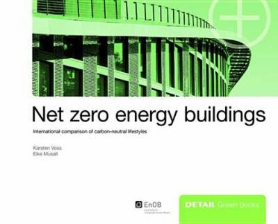 Net Zero Energy Buildings: International Comparison of Carbon-Neutral Lifestyles