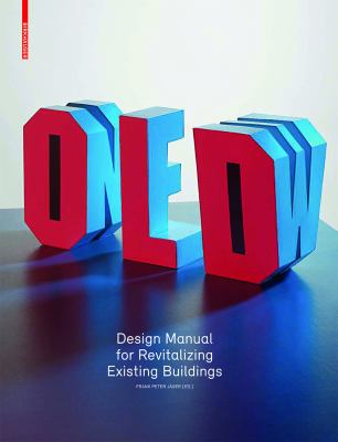 Old & New: Design Manual for Revitalizing Existing Buildings