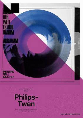 Philips -Twen: Der Tonangebende Realismus Realism Is the Score