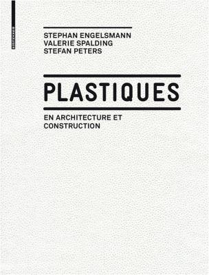 Plastiques: En Architecture Et Construction 9783034606707