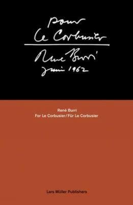 Pour Le Corbusier - Rena(c) Burri, Juin 1962 9783037780800