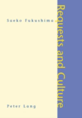 Requests and Culture: Politeness in British English and Japanese Third Printing 9783039100453