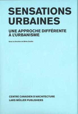 Sensations Urbaines: Une Approche Diffa(c)Rente A L'Urbanisme 9783037780619