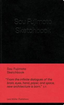 Sou Fujimoto: Sketchbook 9783037783276