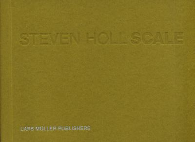 Steven Holl Scale 9783037782514