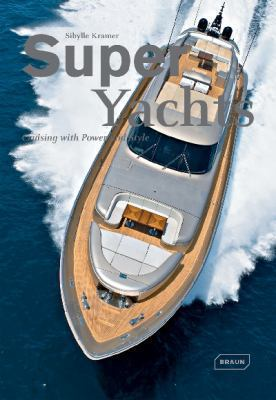 Super Yachts: Cruising with Power and Style 9783037680933