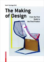 The Making of Design: From the First Model to the Final Product