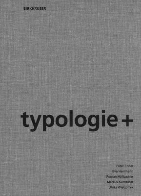 Typologie+: Innovativer Wohnungsbau 9783034600866
