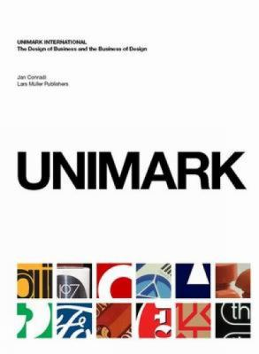 Unimark International: The Design of Business and the Business of Design 9783037781845