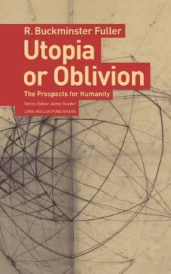 Utopia or Oblivion: The Prospects for Humanity 9783037781272