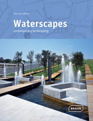 Waterscapes: Contemporary Landscaping 9783037680742