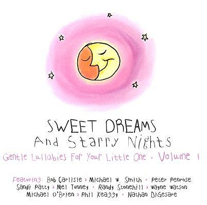 Sweet Dreams and Starry Nights: Gentle Lullabies for Your Little One: Volume 1 0083061077525