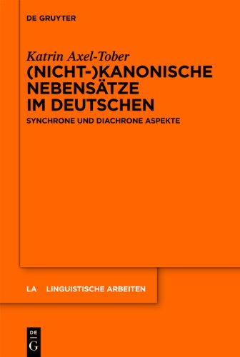 (Nicht-)Kanonische Nebens Tze Im Deutschen: Synchrone Und Diachrone Aspekte 9783110276527