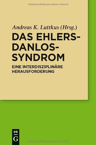 Das Ehlers-Danlos-Syndrom: Eine Interdisziplinare Herausforderung 9783110249552