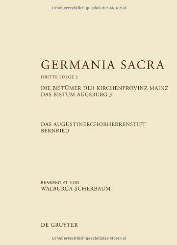 Das Bistum Augsburg 3: Das Augustinerchorherenstift Bernried 9783110251821