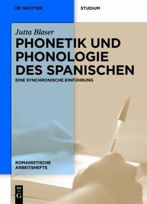 Phonetik Und Phonologie Des Spanischen: Eine Synchronische Einf Hrung 9783110252552