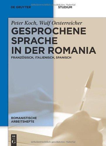 Gesprochene Sprache in Der Romania: Franz Sisch, Italienisch, Spanisch 9783110252613