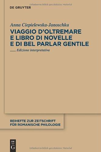 Viaggio D Oltremare E Libro Di Novelle E Di Bel Parlar Gentile: Edizione Interpretativa 9783110252705