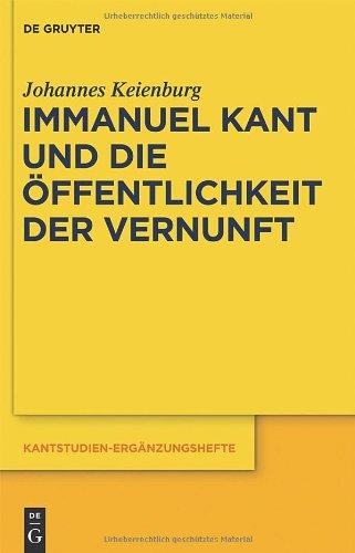 Immanuel Kant Und die Offentlichkeit der Vernunft 9783110259308