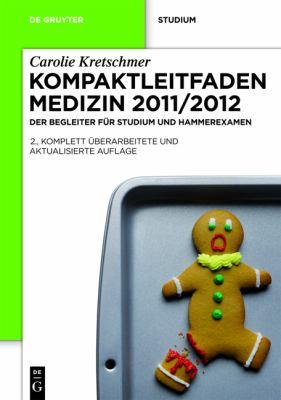 Kompaktleitfaden Medizin 2011/2012: Der Begleiter F R Studium Und Hammerexamen 9783110265491