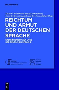 Reichtum Und Armut Der Deutschen Sprache: Erster Bericht Zur Lage Der Deutschen Sprache