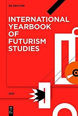 International Yearbook of Futurism Studies 2015