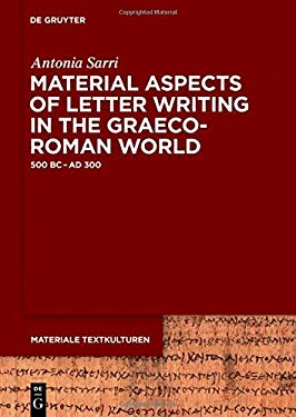 Material Aspects of Letter Writing in the Graeco-Roman World (Materiale Textkulturen)