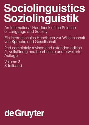 Ammon, Ulrich; Dittmar, Norbert; Mattheier, Klaus J.; Trudgill, Peter: Sociolinguistics / Soziolinguistik. Volume 3 - 2nd Edition