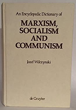 An  Encyclopedic Dictionary of Marxism, Socialism and Communism