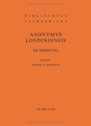 Anonymvs Londiniensis: de Medicina 9783110218718