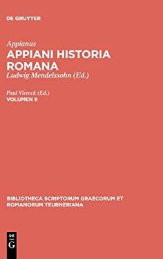 Appianus,; Mendelssohn, Ludwig: Appiani Historia Romana. Volumen II 9783110294118