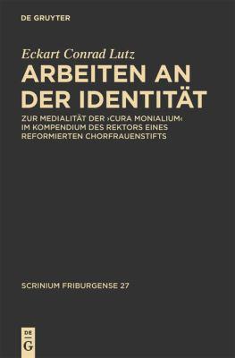 Arbeiten an der Identit T: Zur Medialit T der