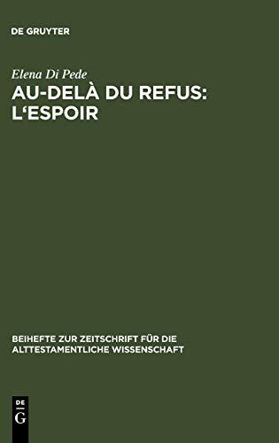Au-del Du Refus: L'Espoir: Recherches Sur La Coh Rence Narrative de Jr 32-45 (TM) 9783110188462