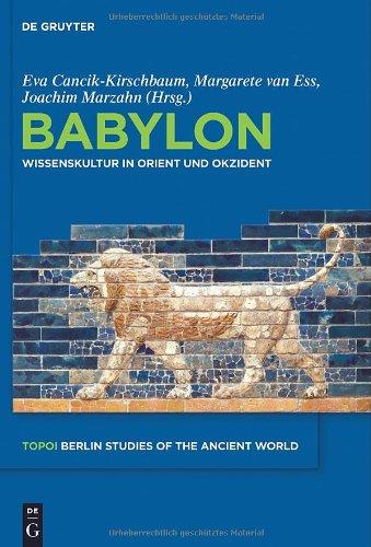 Babylon: Wissenskultur in Orient Und Okzident 9783110222111