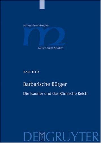 Barbarische Burger: Die Isaurier Und das Romische Reich 9783110188998