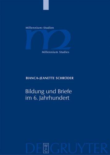Bildung und Briefe im 6. Jahrhundert: Studien zum Mailaender Diakon Magnus Felix Ennodius 9783110199550