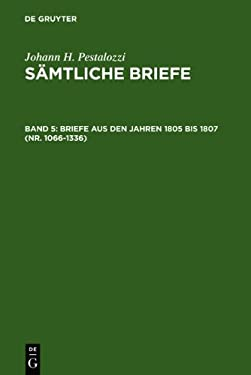 Briefe Aus Den Jahren 1805 Bis 1807 (NR. 1066-1336) 9783110028720