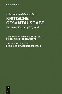 Briefwechsel 1802-1803: (Briefe 1246-1540) 9783110182934