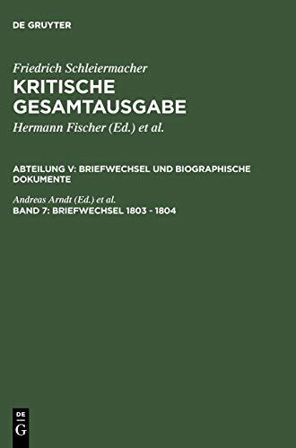 Briefwechsel 1803 - 1804: (Briefe 1541 - 1830) 9783110184921