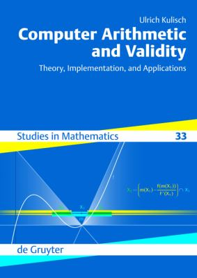 Computer Arithmetic and Validity: Theory, Implementation, and Applications 9783110203189