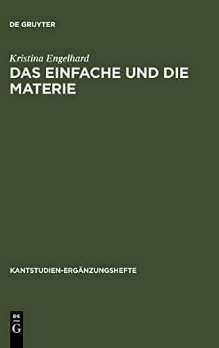 Das Einfache Und Die Materie: Untersuchungen Zu Kants Antinomie Der Teilung 9783110184624