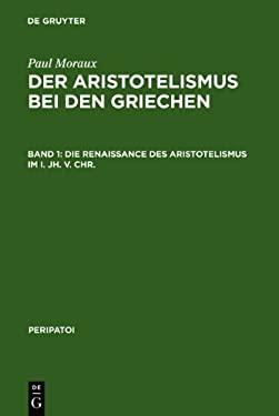 Der Aristotelismus Bei Den Griechen: Von Andronikos Bis Alexander Von Aphrodisias 9783110043617