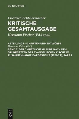 Der Christliche Glaube Nach Den Grunds Tzen Der Evangelischen Kirche Im Zusammenhange Dargestellt (1821/22) 9783110075151