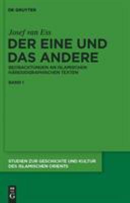 Der Eine und Das Andere: Beobachtungen an Islamischen Haresiographischen Texten 9783110215779