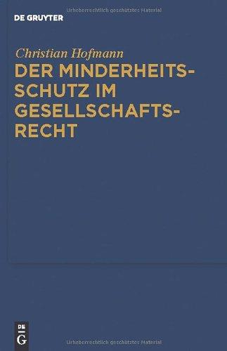 Der Minderheitsschutz Im Gesellschaftsrecht 9783110248241