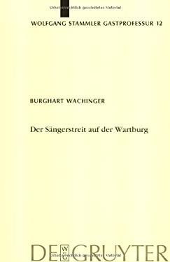 Der S Ngerstreit Auf Der Wartburg: Von Der Manesseschen Handschrift Bis Zu Moritz Von Schwind 9783110179194
