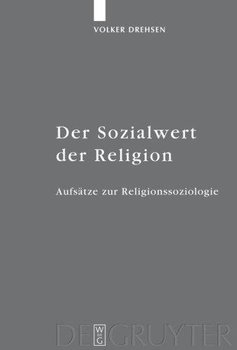 Der Sozialwert Der Religion: Aufs Tze Zur Religionssoziologie 9783110203479