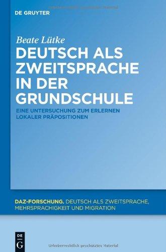 Deutsch ALS Zweitsprache in Der Grundschule: Eine Untersuchung Zum Erlernen Lokaler PR Positionen 9783110267778
