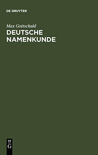 Deutsche Namenkunde: Mit Einer Einf Hrung in Die Familiennamenkunde 9783110180312