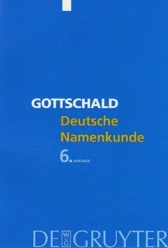 Deutsche Namenkunde: Mit Einer Einf Hrung in Die Familiennamenkunde 9783110180329